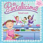 Pinkalicious : School Lunch - Victoria Kann