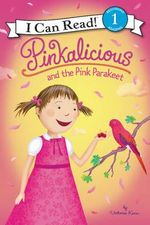 Pinkalicious and the Pink Parakeet : I Can Read - Victoria Kann