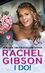 I Do! : A Lovett, Texas Novella - Rachel Gibson