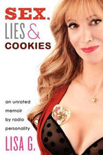 Sex, Lies & Cookies : An Unrated Memoir - Lisa Glasberg