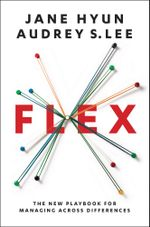 Flex : The New Playbook for Managing Across Differences - Jane Hyun