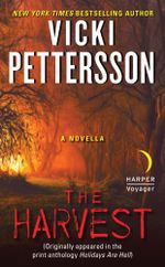 The Harvest : A Novella (Originally appeared in the print anthology HOLIDAYS ARE HELL) - Vicki Pettersson