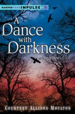 A Dance with Darkness : An Angelfire Novella - Courtney Allison Moulton