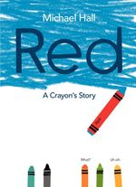 Red : A Crayon's Story - Michael Hall