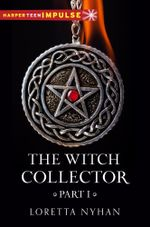 The Witch Collector Part I : Witch Collector - Loretta Nyhan