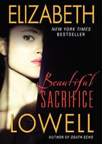 Beautiful Sacrifice Super Premium Edition - Elizabeth Lowell