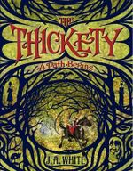 The Thickety : A Path Begins - J A White