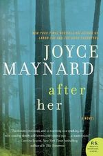 After Her : A Novel - Joyce Maynard