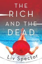 The Rich and the Dead : A Novel - Liv Spector