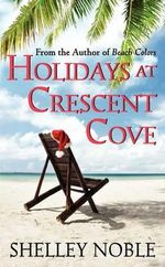 Holidays at Crescent Cove - Shelley Noble