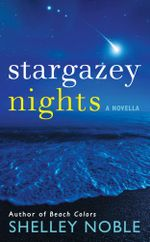 Stargazey Nights : A Novella - Shelley Noble