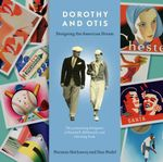 Dorothy and Otis : Designing the American Dream - Norman Hathaway