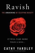 Ravish : The Awakening of Sleeping Beauty - Cathy Yardley