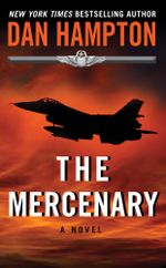 The Mercenary : A Novel - Dan Hampton