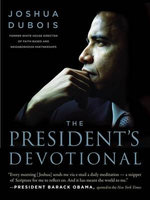 The President's Devotional : The Daily Readings That Inspired President Obama - Joshua DuBois
