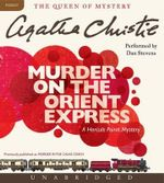 Murder on the Orient Express : Murder on the Orient Express CD - Agatha Christie