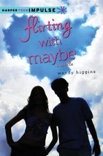 Flirting with Maybe : A Novella - Wendy Higgins