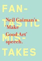 Make Good Art : Short Stories Selected by Neil Gaiman - Neil Gaiman