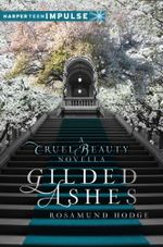 Gilded Ashes : A Cruel Beauty Novella - Rosamund Hodge