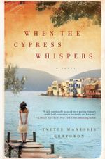 When the Cypress Whispers - Yvette Manessis Corporon