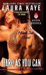Hard as You Can : A Hard Ink Novel - Laura Kaye