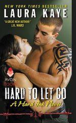 Hard to Let Go : A Hard Ink Novel - Laura Kaye