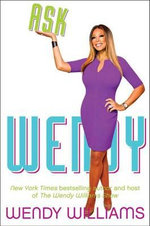 Ask Wendy - Wendy Williams