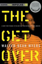 The Get Over : Monster Short Story - Walter Dean Myers