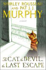 The Cat, the Devil, the Last Escape : A Novel - Shirley Rousseau Murphy