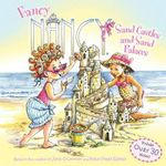 Sand Castles and Sand Palaces : Fancy Nancy Series - Jane O'Connor