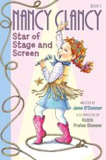 Fancy Nancy : Nancy Clancy, Star of Stage and Screen - Jane O'Connor