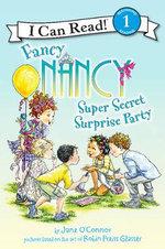 Fancy Nancy : Super Secret Surprise Party - Robin Preiss Glasser