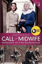 Call the Midwife : Shadows of the Workhouse - Jennifer Worth