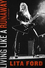Living Like a Runaway : A Memoir - Lita Ford