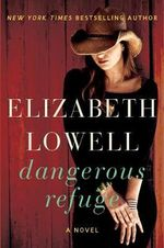 Dangerous Refuge : A Novel - Elizabeth Lowell