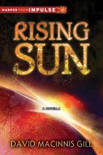 Rising Sun : A Black Hole Sun Novella - David Macinnis Gill