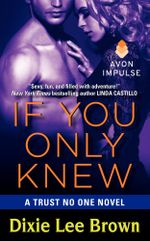 If You Only Knew : A Trust No One Novel - Dixie Lee Brown
