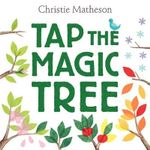 Tap the Magic Tree - Christie Matheson