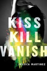 Kiss Kill Vanish - Jessica Martinez