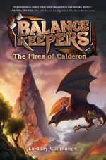 Balance Keepers #1 : The Fires of Calderon - Lindsay Cummings