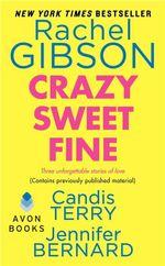 Crazy, Sweet, Fine - Rachel Gibson