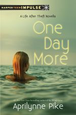 One Day More : A Life After Theft Novella - Aprilynne Pike