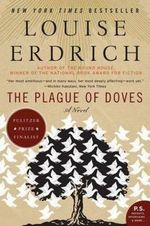The Plague of Doves : Deluxe Modern Classic - Louise Erdrich