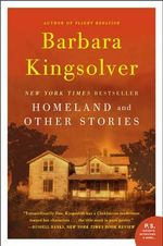 Homeland : And Other Stories - Barbara Kingsolver