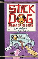 Stick Dog Dreams of Ice Cream - Tom Watson