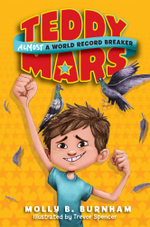Teddy Mars Book #1 : Almost a World Record Breaker - Molly B. Burnham
