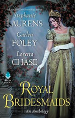 Royal Bridesmaids : An Anthology - Stephanie Laurens