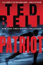 Patriot : An Alex Hawke Novel - Ted Bell