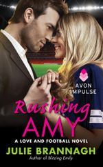 Rushing Amy : A Love and Football Novel - Julie Brannagh