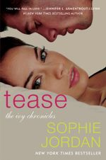 Tease : The Ivy Chronicles - Sophie Jordan